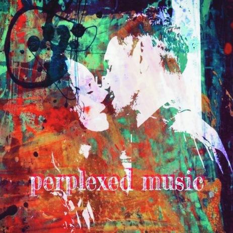 PERPLEXED MUSIC CD